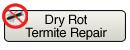 Dry Rot/Termite Repair